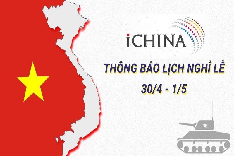 iChina Company thông báo lịch nghỉ lễ giải phóng miền nam và quốc tế lao động